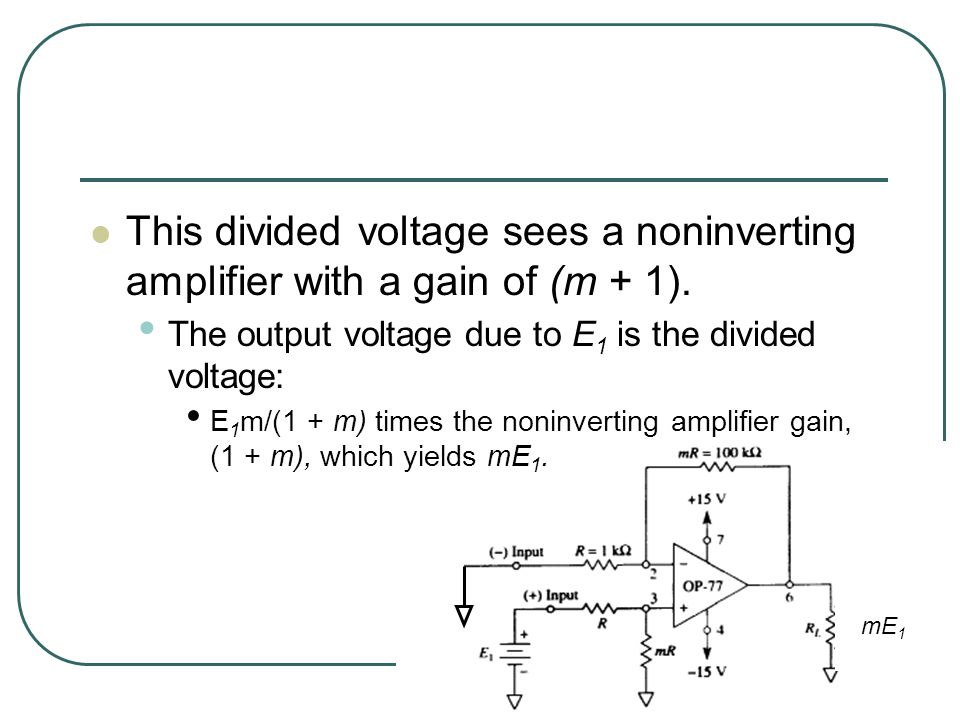 This divided voltage sees a noninverting amplifier with a gain of (m + 1).