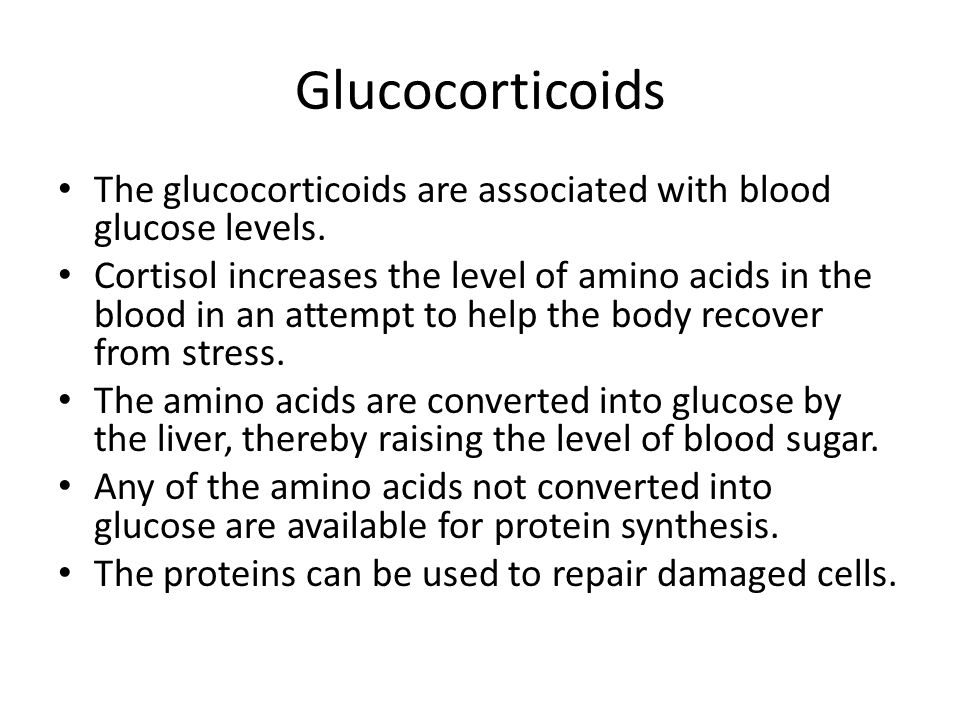 Glucocorticoids The glucocorticoids are associated with blood glucose levels.