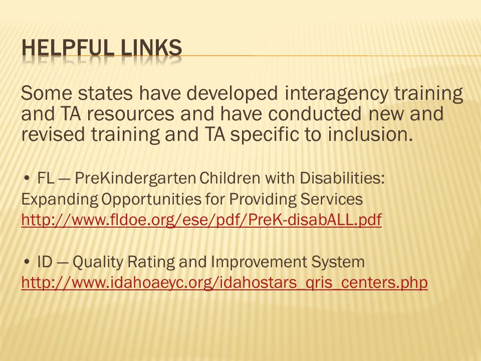 Some states have developed interagency training and TA resources and have conducted new and revised training and TA specific to inclusion.