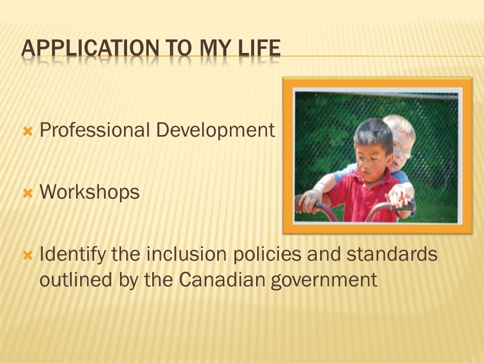  Professional Development  Workshops  Identify the inclusion policies and standards outlined by the Canadian government