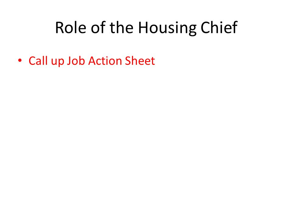 Role of the Housing Chief Call up Job Action Sheet