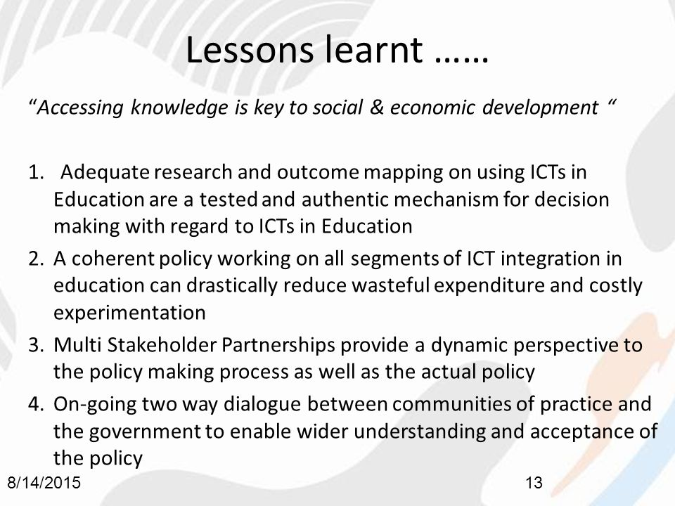 Lessons learnt …… Accessing knowledge is key to social & economic development 1.