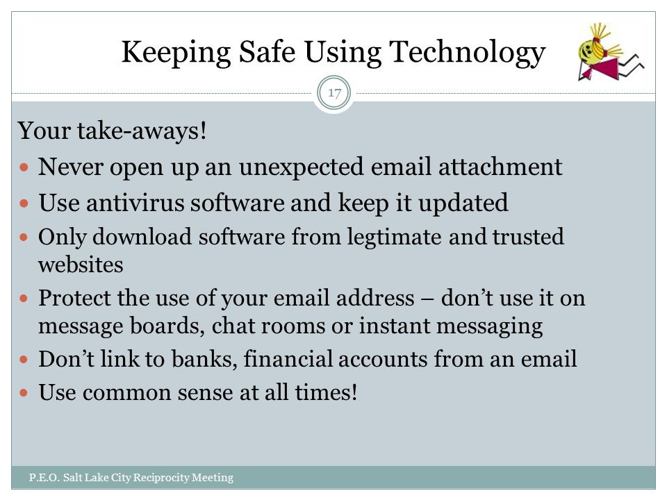 Keeping Safe Using Technology Your take-aways.