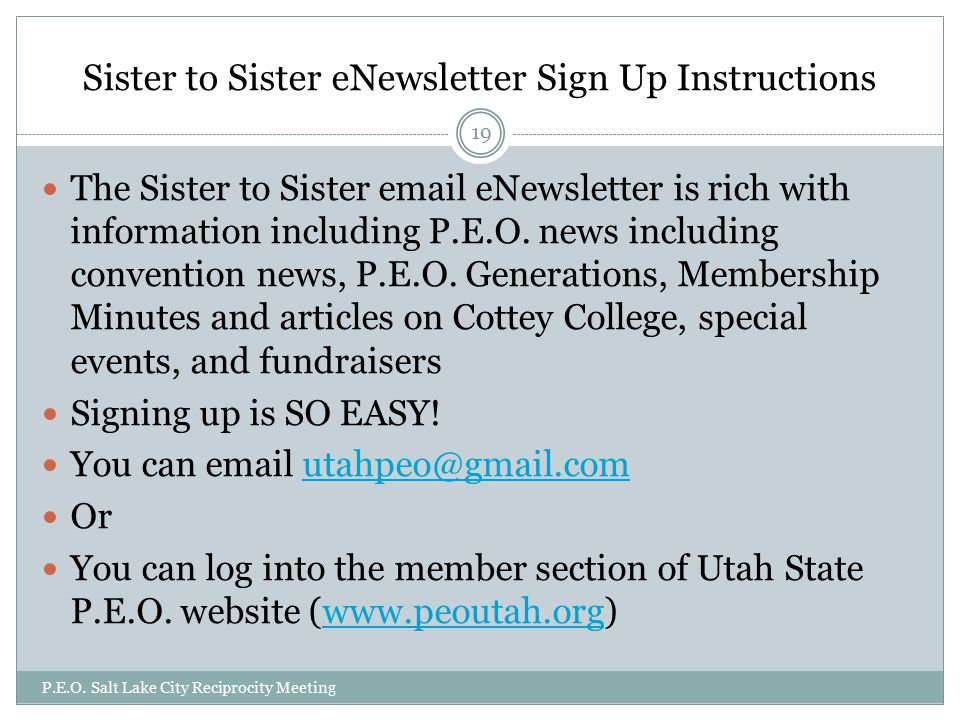 Sister to Sister eNewsletter Sign Up Instructions The Sister to Sister  eNewsletter is rich with information including P.E.O.