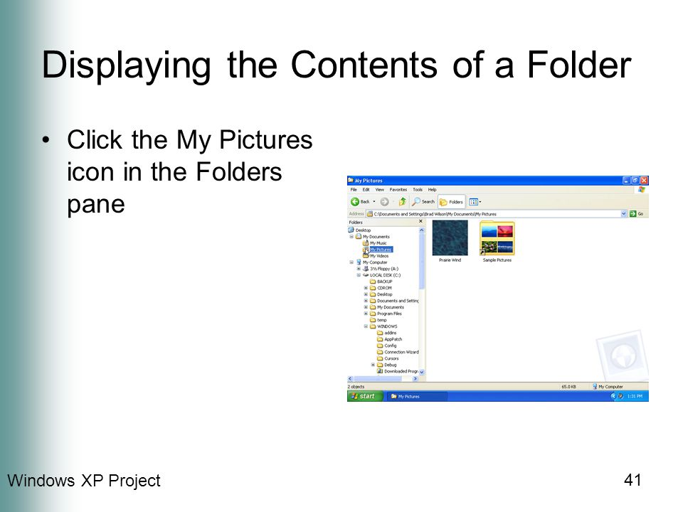 Windows XP Project 41 Displaying the Contents of a Folder Click the My Pictures icon in the Folders pane