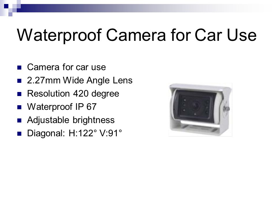 Waterproof Camera for Car Use Camera for car use 2.27mm Wide Angle Lens Resolution 420 degree Waterproof IP 67 Adjustable brightness Diagonal: H:122° V:91°