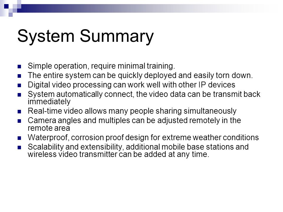 System Summary Simple operation, require minimal training.
