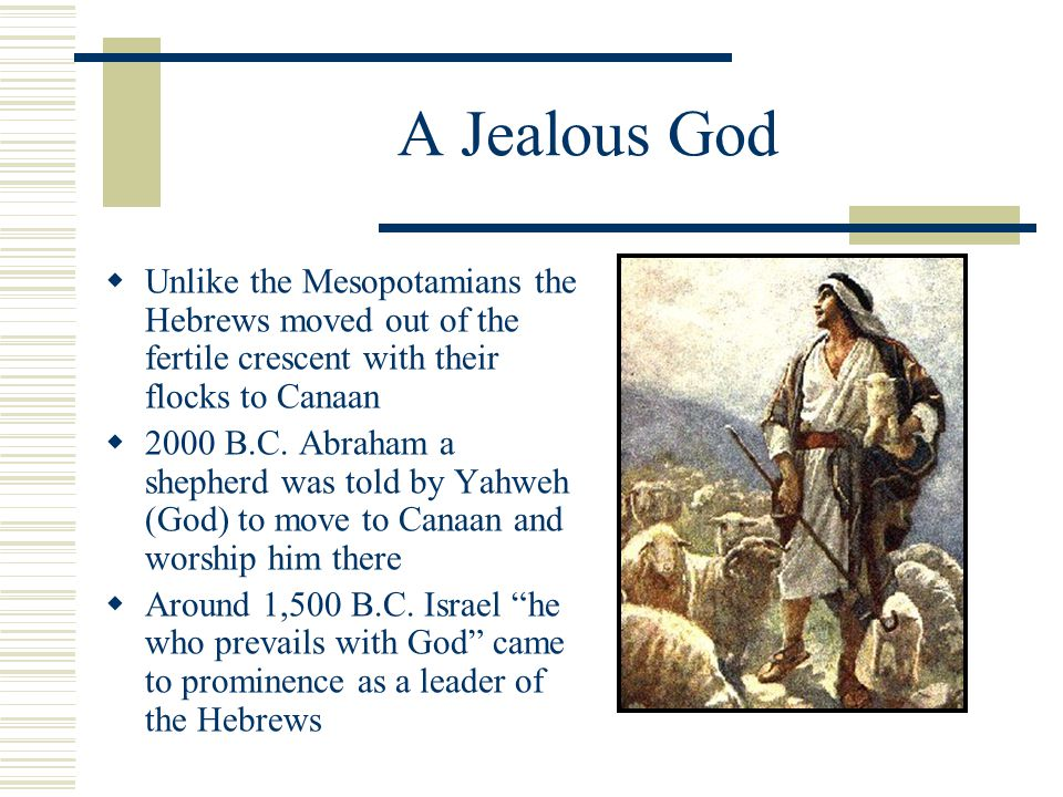 The People of One God: The Hebrews B C  A Jealous God Yahweh's