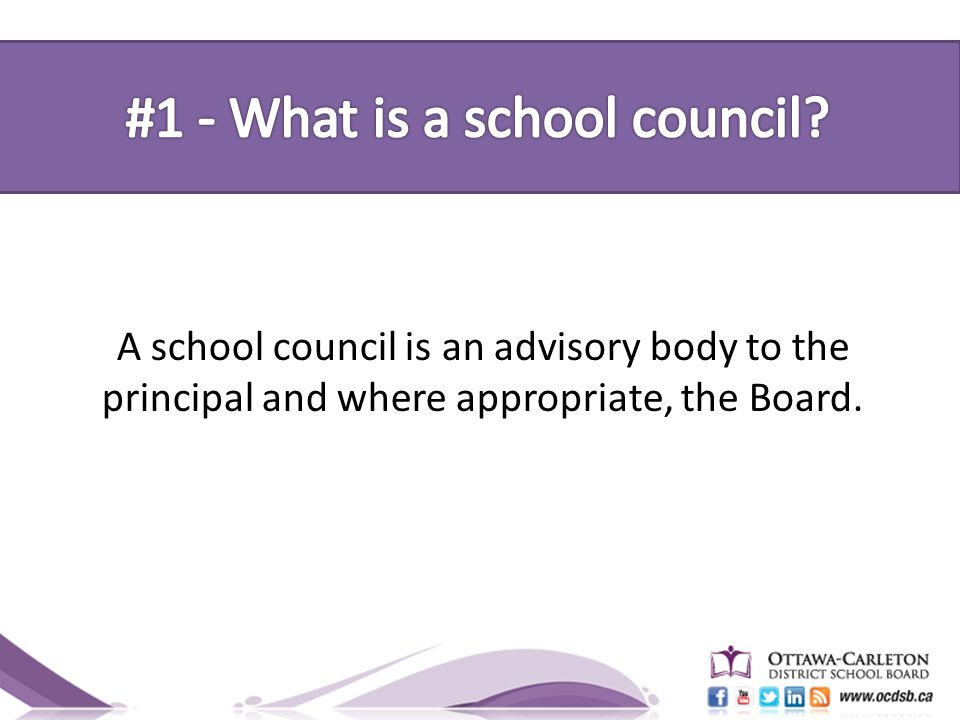 A school council is an advisory body to the principal and where appropriate, the Board.