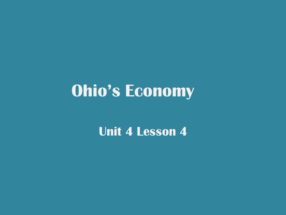Ohio's Economy Unit 4 Lesson 4