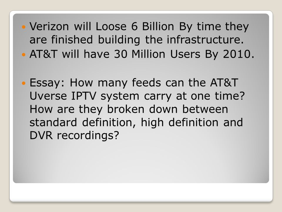 Verizon will Loose 6 Billion By time they are finished building the infrastructure.