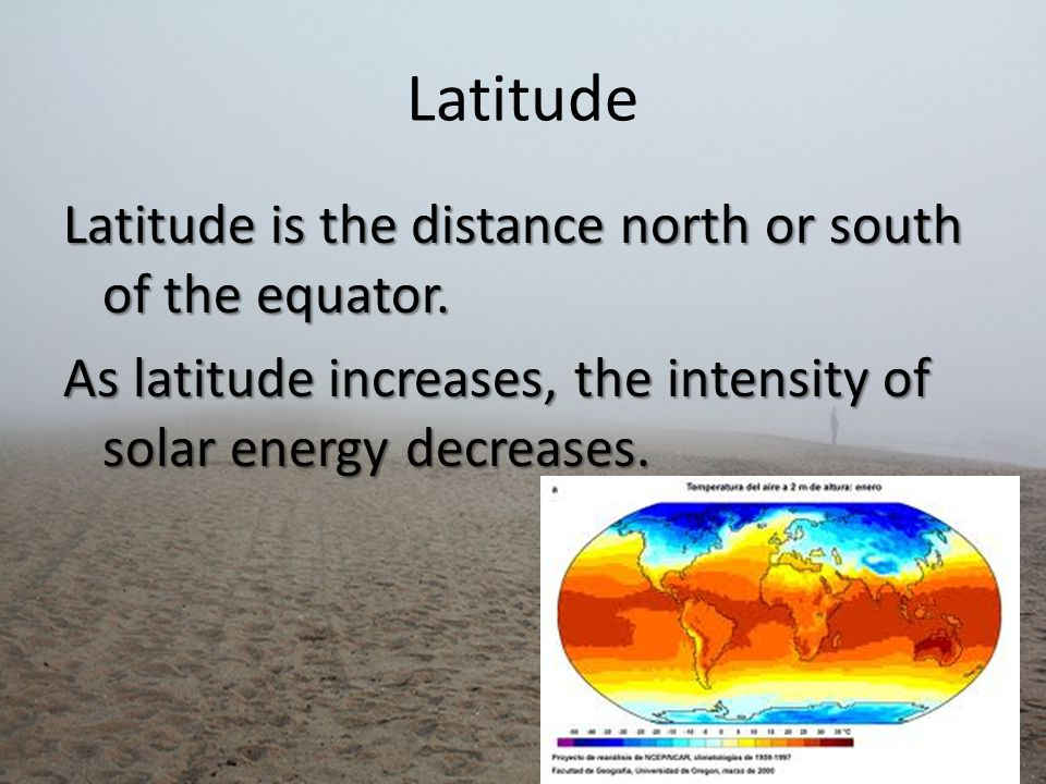 Latitude Latitude is the distance north or south of the equator.