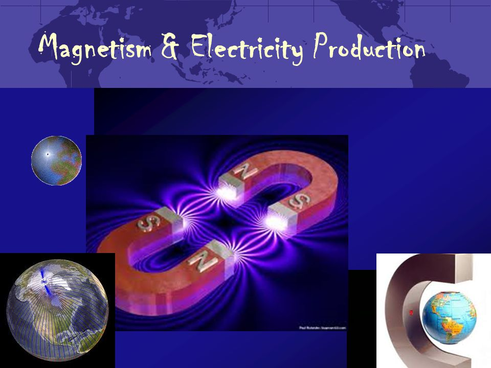 Magnetism & Electricity Production