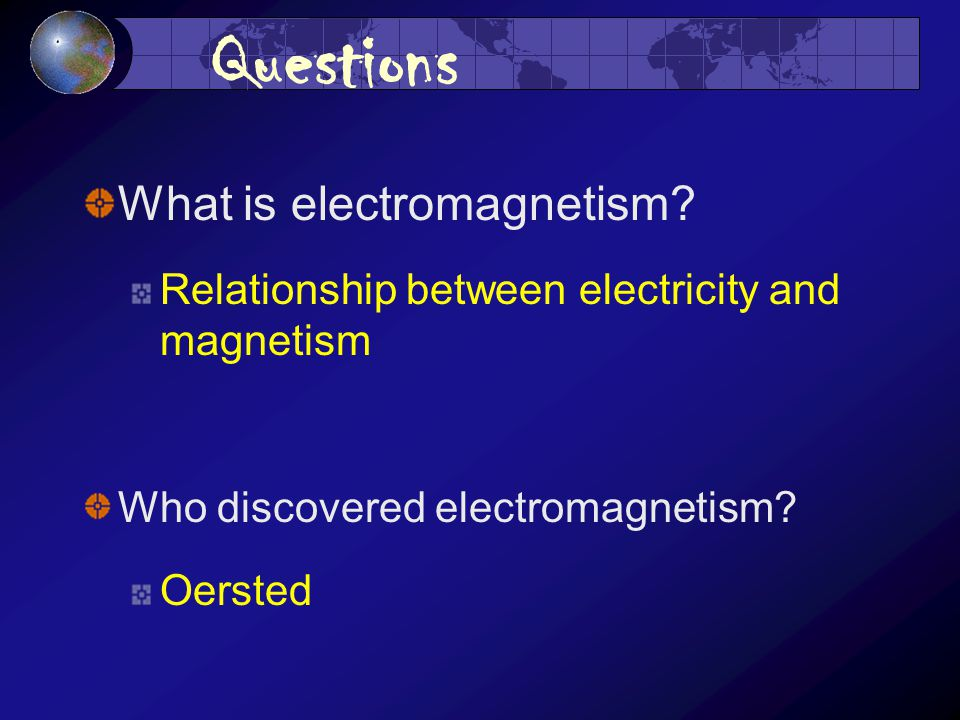 Questions What is electromagnetism.