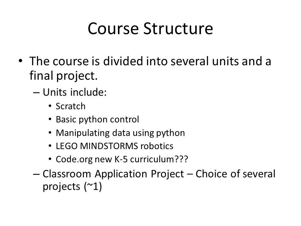 Course Structure The course is divided into several units and a final project.