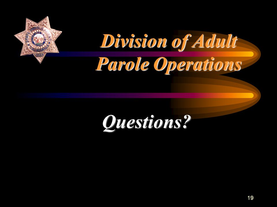 19 Division of Adult Parole Operations Questions