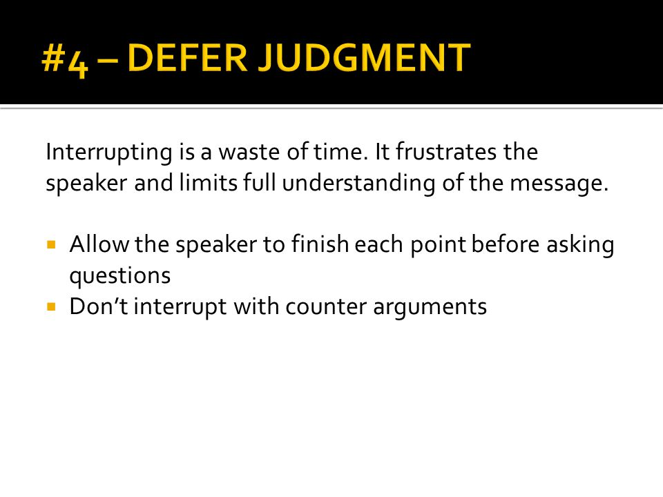Interrupting is a waste of time.