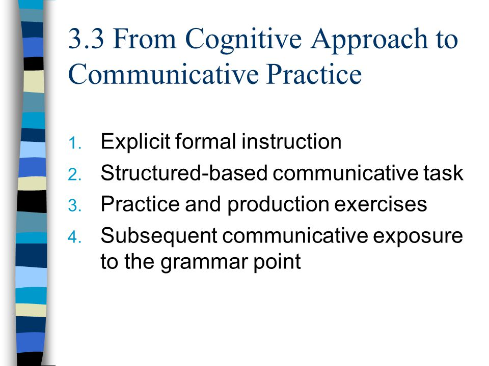 3.3 From Cognitive Approach to Communicative Practice 1.