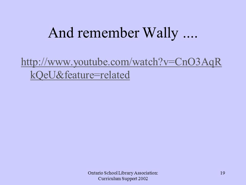 And remember Wally....
