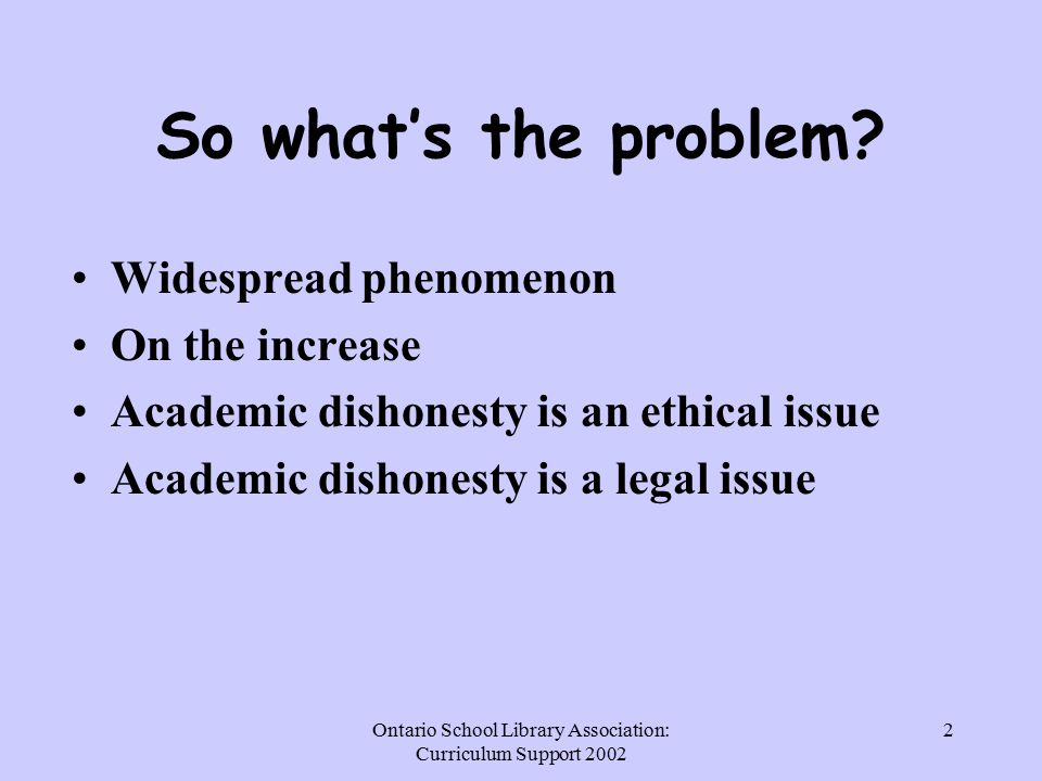 Ontario School Library Association: Curriculum Support So what's the problem.