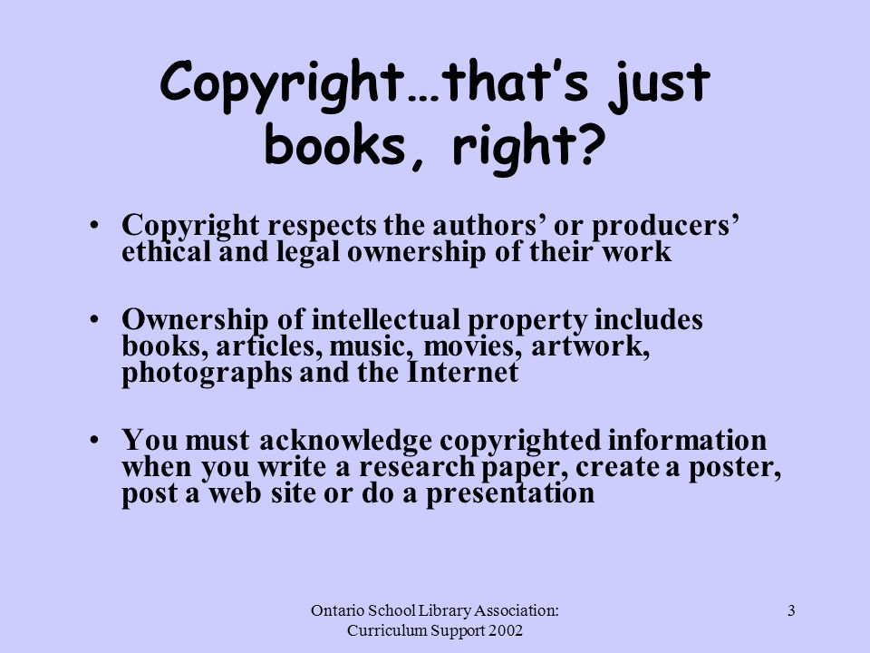 Ontario School Library Association: Curriculum Support Copyright…that's just books, right.