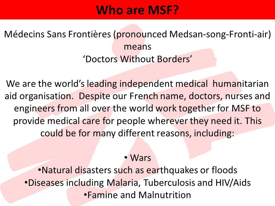 médecins sans frontières pronounced medsan song fronti air means