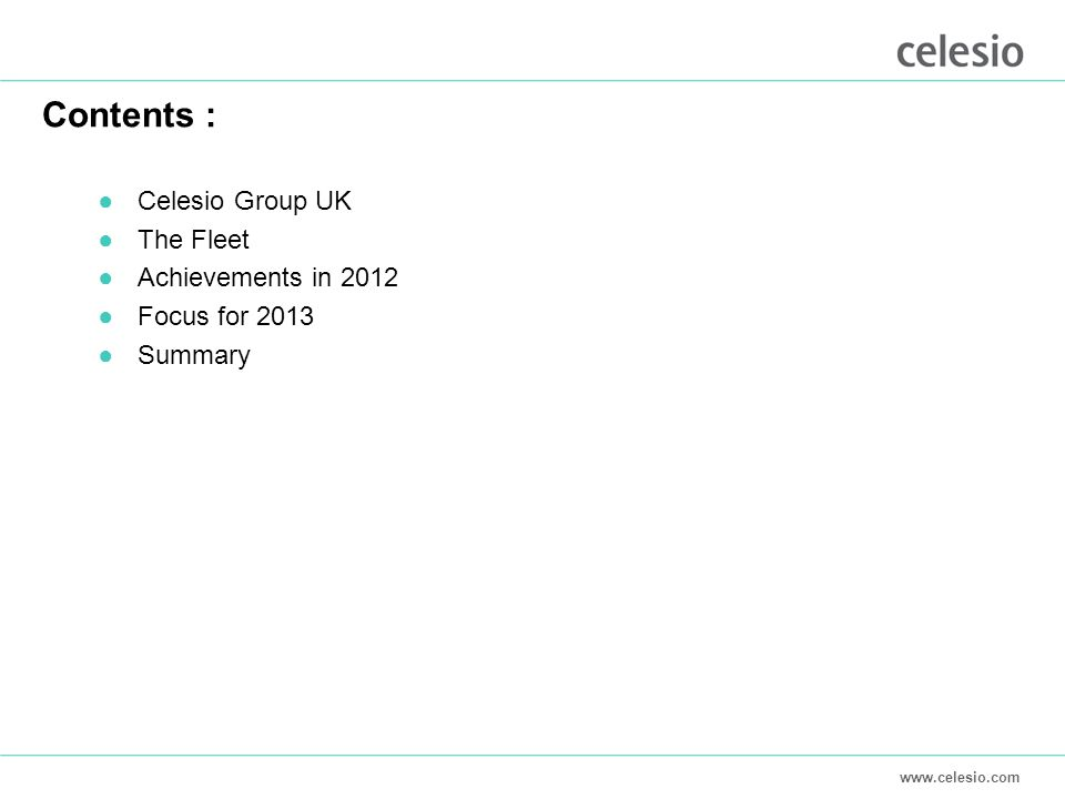Contents : ●Celesio Group UK ●The Fleet ●Achievements in 2012 ●Focus for 2013 ●Summary