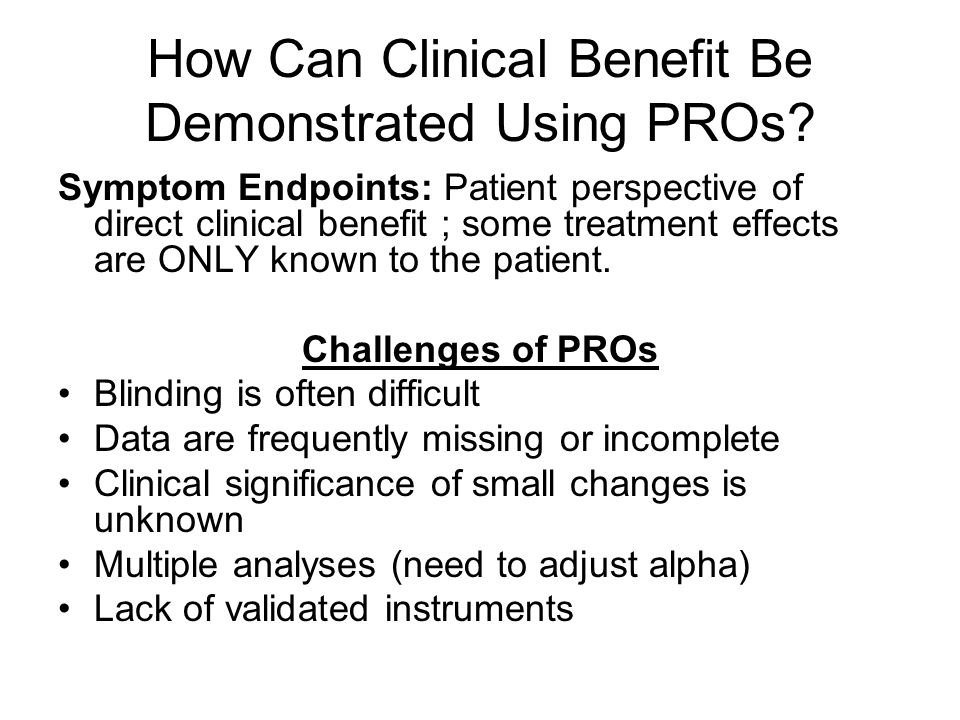 How Can Clinical Benefit Be Demonstrated Using PROs.