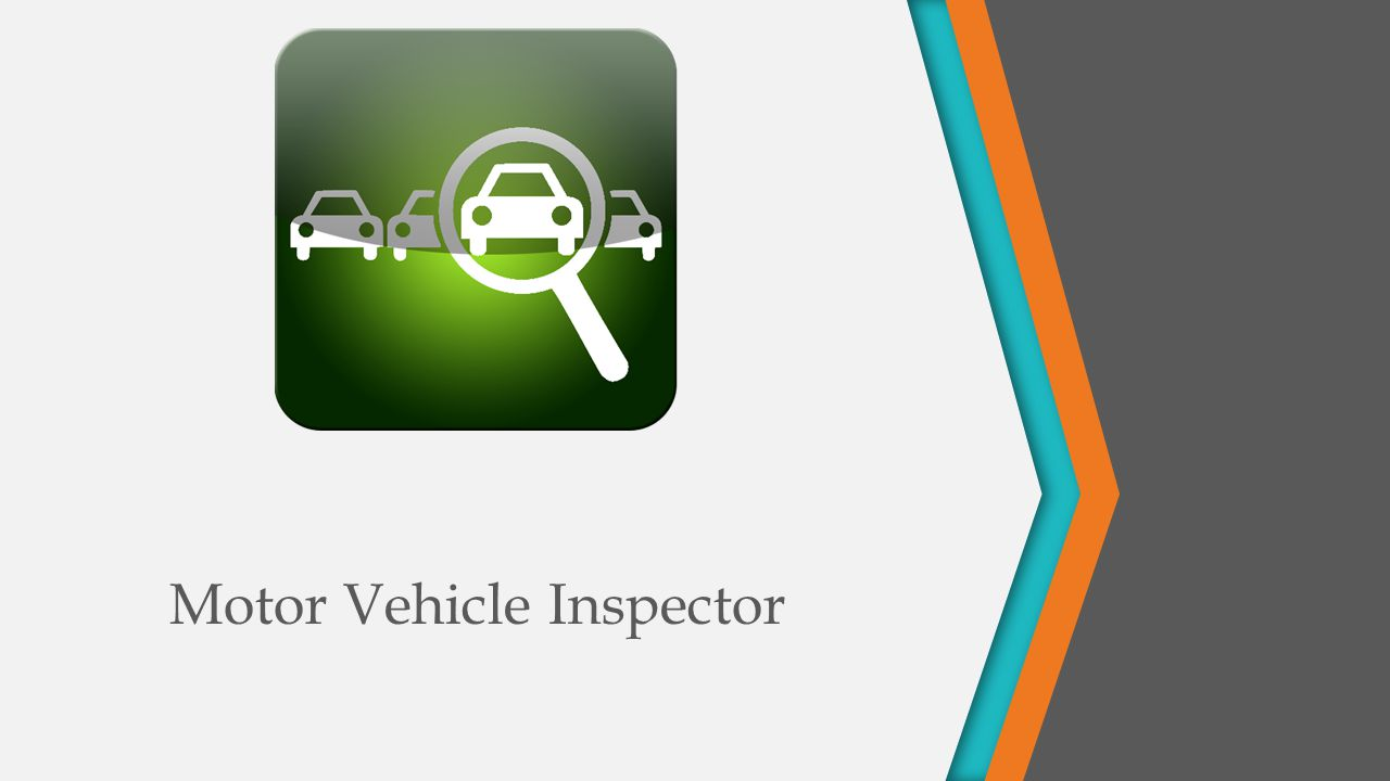 Motor Vehicle Inspector  About Mobile vehicle Inspector is
