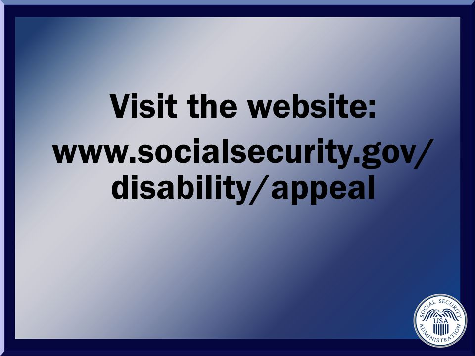 Visit the website:   disability/appeal