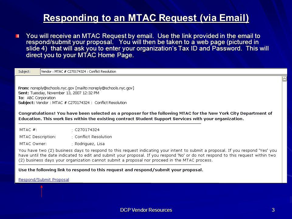 DCP Vendor Resources 1 MTAC Vendor Training Responding to an