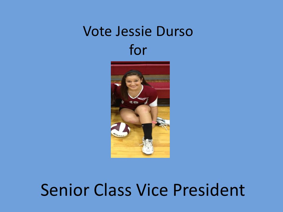 Vote Jessie Durso for Senior Class Vice President