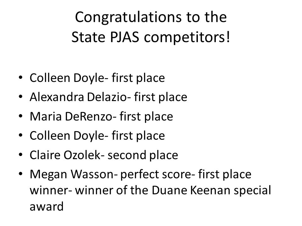 Congratulations to the State PJAS competitors.