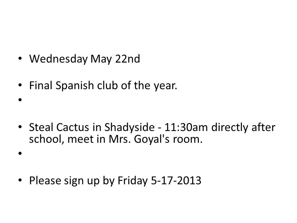 Wednesday May 22nd Final Spanish club of the year.
