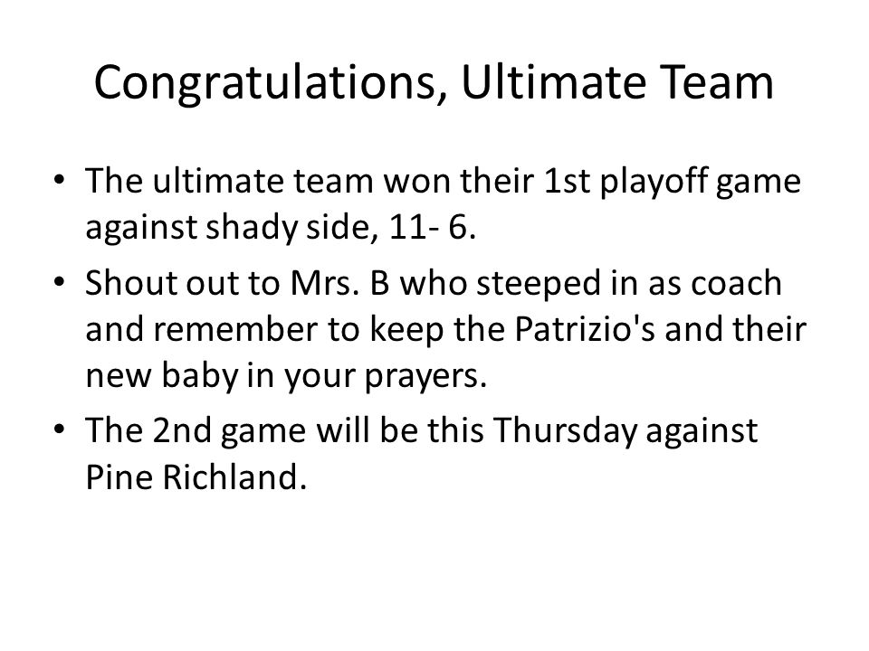 Congratulations, Ultimate Team The ultimate team won their 1st playoff game against shady side,