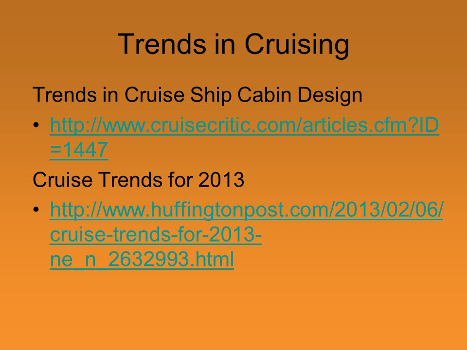 Trends in Cruising Trends in Cruise Ship Cabin Design   ID =1447http://  ID =1447 Cruise Trends for cruise-trends-for ne_n_ htmlhttp://  cruise-trends-for ne_n_ html