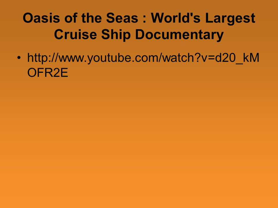 Oasis of the Seas : World s Largest Cruise Ship Documentary   v=d20_kM OFR2E