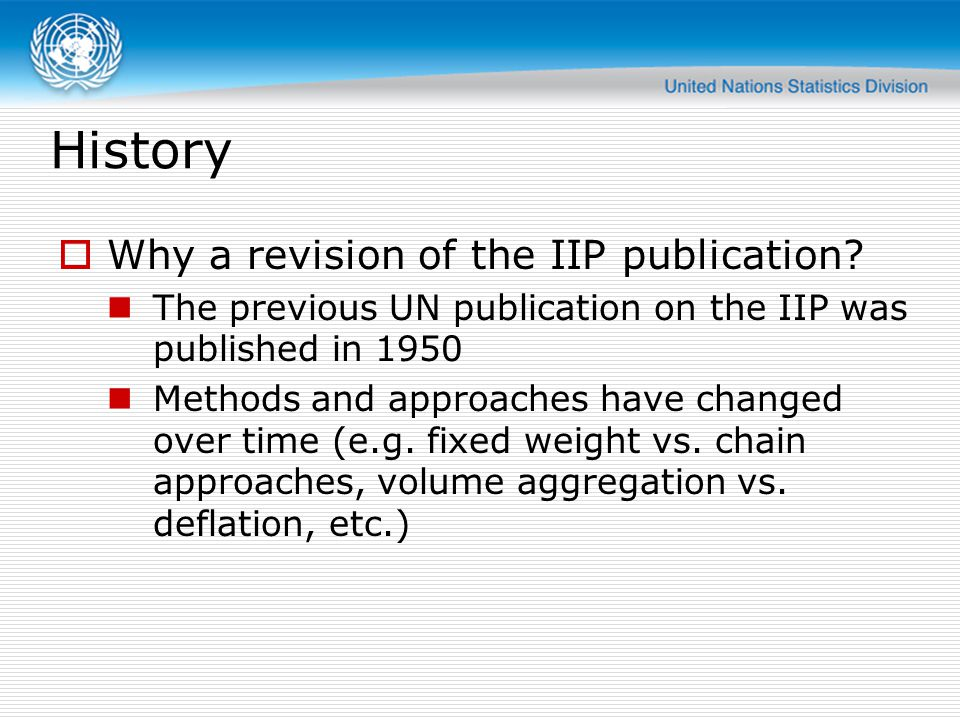 History  Why a revision of the IIP publication.