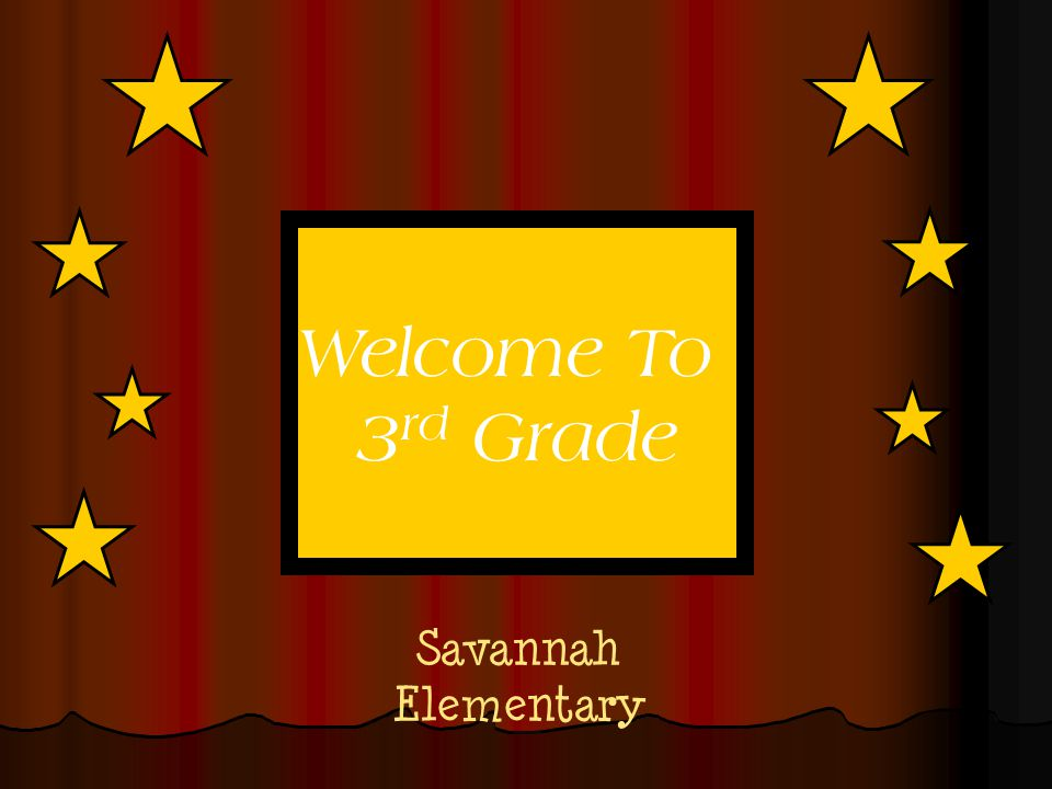 Savannah Elementary Welcome To 3 rd Grade