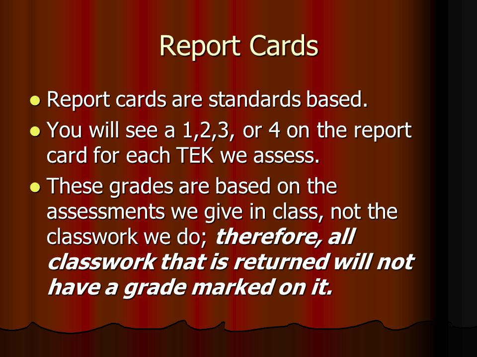Report Cards Report cards are standards based. Report cards are standards based.