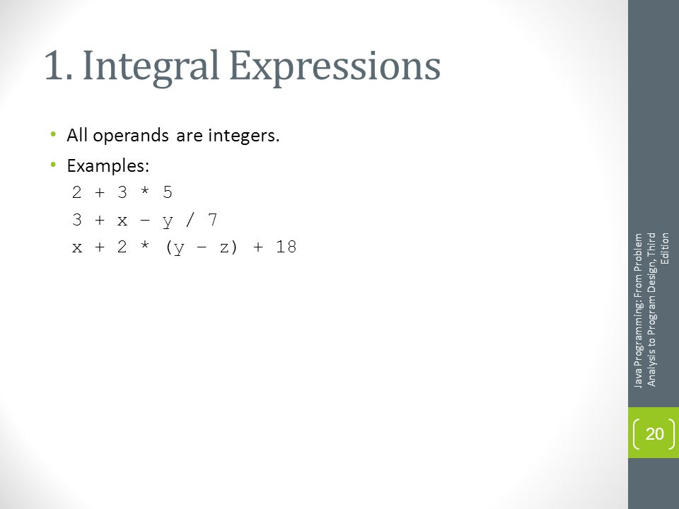 1. Integral Expressions All operands are integers.