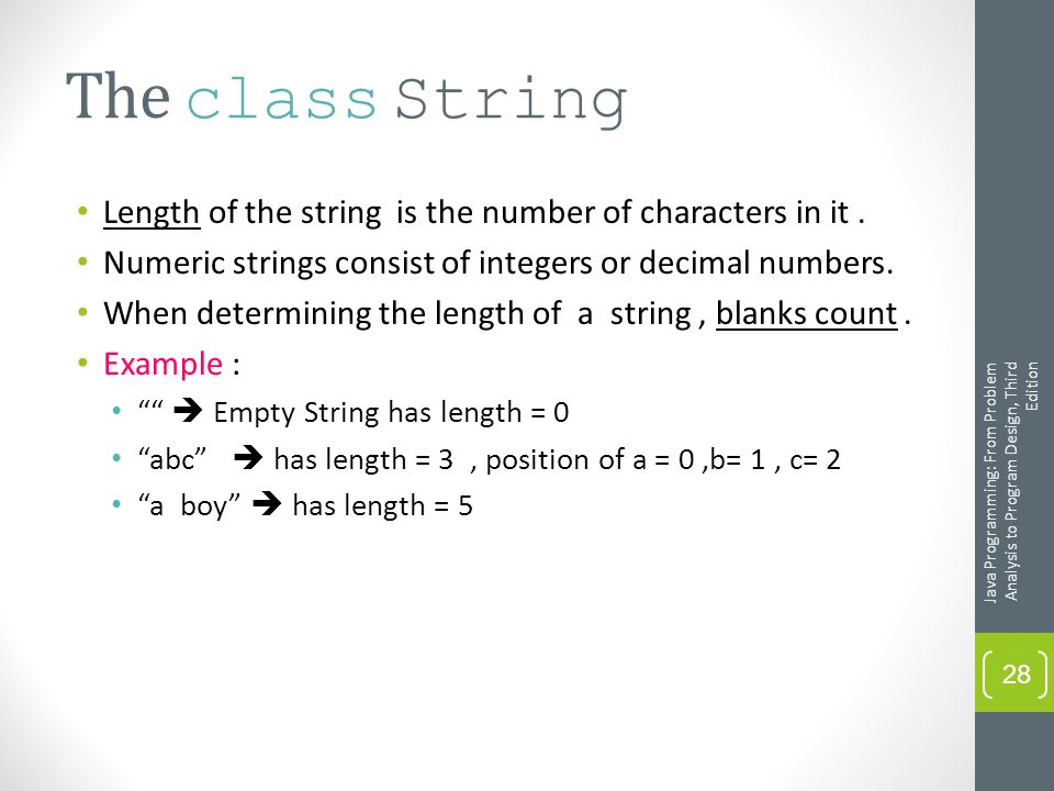The class String Length of the string is the number of characters in it.
