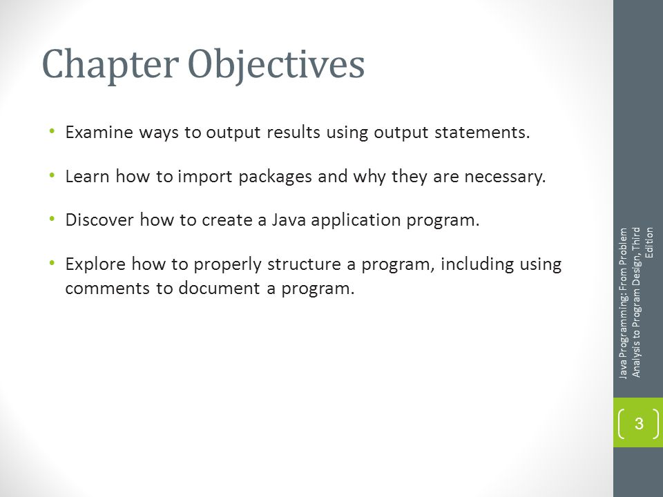 Chapter Objectives Examine ways to output results using output statements.