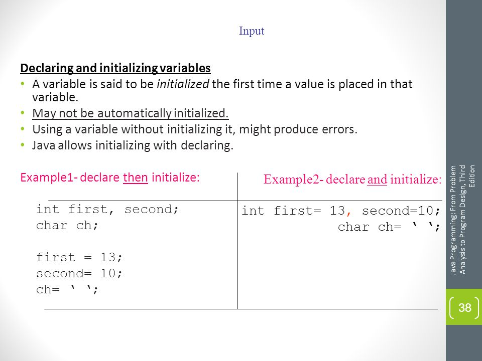 Declaring and initializing variables A variable is said to be initialized the first time a value is placed in that variable.