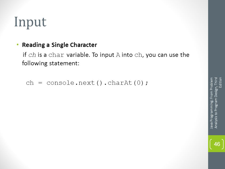 Input Reading a Single Character if ch is a char variable.
