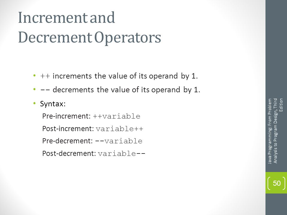 Increment and Decrement Operators ++ increments the value of its operand by 1.