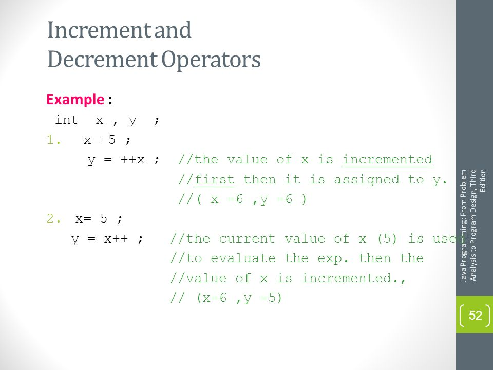 Increment and Decrement Operators Example : int x, y ; 1.