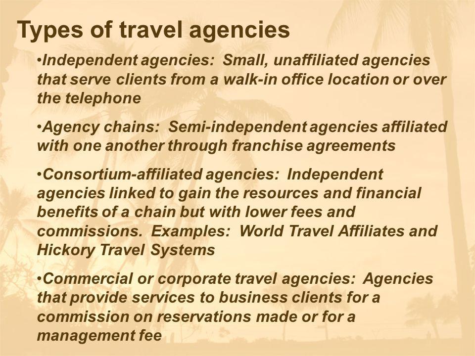 MARKETING THE INDUSTRY SEGMENTS 4 07 Explain travel agencies