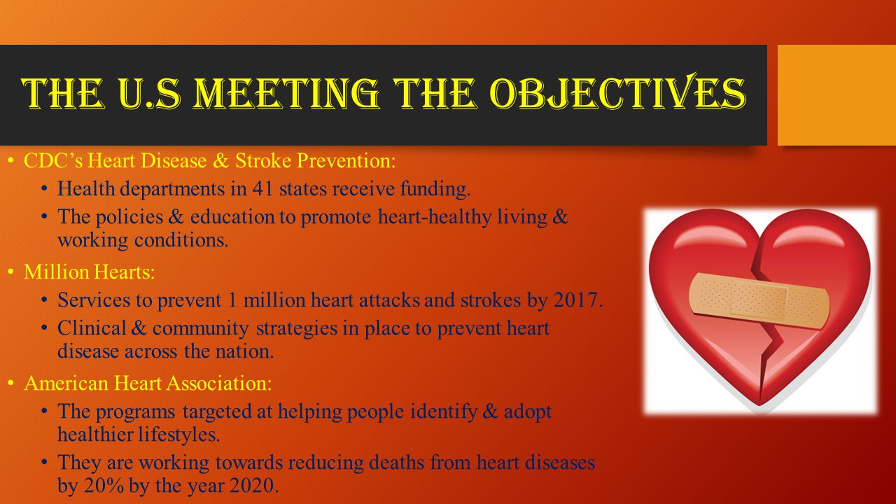 the U.S MEETING THE Objectives CDC's Heart Disease & Stroke Prevention: Health departments in 41 states receive funding.