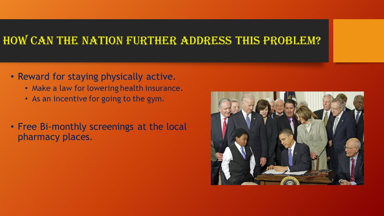 How can the nation further address this problem. Reward for staying physically active.